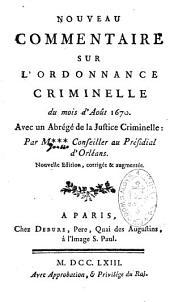 Nouveau commentaire sur l'Ordonnance criminelle du mois d 'Août 1670