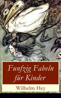 Funfzig Fabeln f  r Kinder  Vollst  ndige illustrierte Ausgabe  PDF