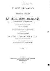 Primeras noticias acerca de la vegetación americana: suministradas por el almirante Colón y los inmediatos continuadores de las investigacionas dirigidas al conocimiento de las plantas, con un resumen de las expediciones botánicas de los españoles ...