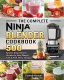 The Complete Ninja Blender Cookbook