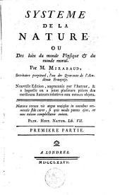 Systeme de la nature ou des loix du monde physique & du monde moral: Volume1