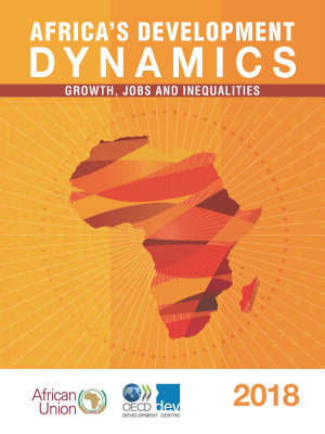 Africas Development Dynamics 2018 Growth Jobs And Inequalities