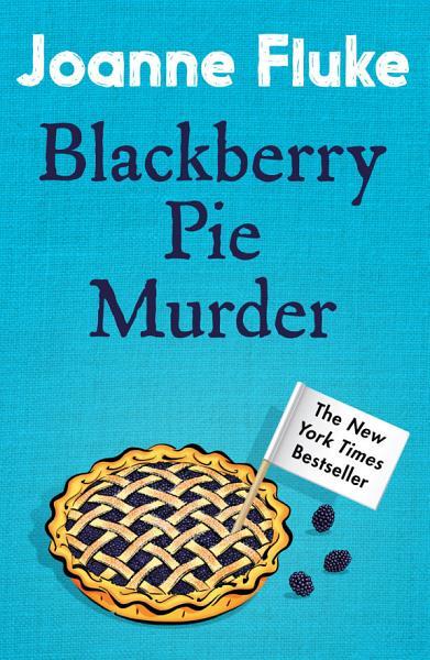 Blackberry Pie Murder  Hannah Swensen Mysteries  Book 17