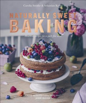 Naturally Sweet Baking