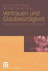 Vertrauen und Glaubwürdigkeit: Interdisziplinäre Perspektiven