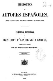 Comedias Escogidas de Frey Lope Félix de Vega Carpio: Volumen 4