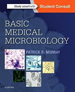 Basic Medical Microbiology E Book