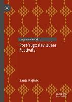 Post Yugoslav Queer Festivals PDF