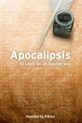 Apocalipsis: El Libro De Un Desterrado