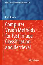 Computer Vision Methods for Fast Image Classification and Retrieval