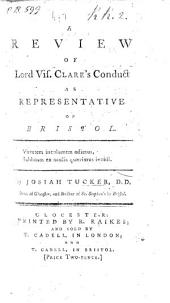 Review of Lord Vis. Clare's Conduct as Representative of Bristol