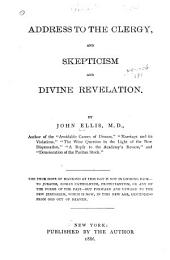 Address to the Clergy: And, Skepticism and Divine Revelation