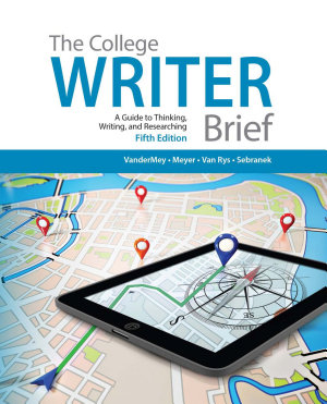 The College Writer  A Guide to Thinking  Writing  and Researching  Brief PDF