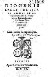 Diogenes Laertii De Vita et moribus philosophorum libri X. recens opera Ioannis Boulieri...recogniti... [Ep. Fr. Ambrosii]