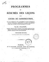 Programmes ou résumés des leçons d'un cours de construction, avec des applications tirées principalement de l'art de l'ingénieur des ponts et chaussées, conformément au système d'enseignement adopté par le Conseil de Perfectionnement de l'an 1806; par M.J. Sganzin, ..