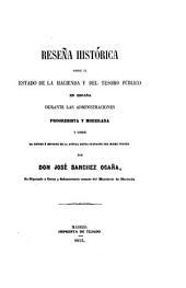 Reseña histórica sobre el estado de la Hacienda y del Tesoro Público en España durante las administraciones progresista y moderada, y sobre el orígen é importe de la actual deuda flotante del mismo Tesoro