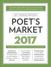 Poet's Market 2017: The Most Trusted Guide for Publishing Poetry, Edition 30