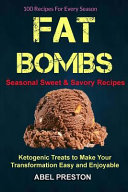 Fat Bombs   2 in 1   100 Recipes for Every Season  Seasonal Sweet and Savory Recipes