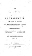 The Life of Catharine II  Empress of Russia     The Second Edition  with Considerable Improvements   By Jean Henri Cast  ra  Translated by William Tooke   PDF