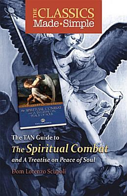 The Classics Made Simple  The Spiritual Combat