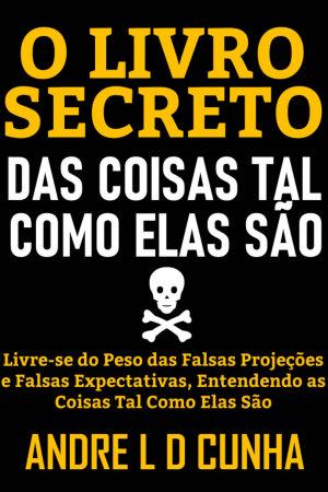 O LIVRO SECRETO DAS COISAS TAL COMO ELAS S  O PDF
