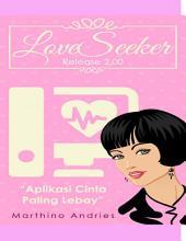 LoveSeeker release 2.00: Aplikasi Cinta Paling Lebay