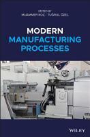 Modern Manufacturing Processes PDF