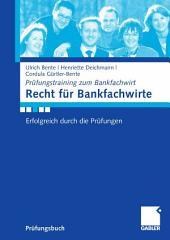 Recht für Bankfachwirte: Erfolgreich durch die Prüfungen