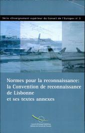 Normes pour la reconnaissance: la Convention de reconnaissance de Lisbonne et ses textes annexes