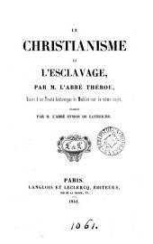 Le christianisme et l'esclavage, suivi d'un traité historique de Moehler sur le même sujet, tr. par l'abbé Symon de Latreiche