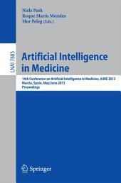 Artificial Intelligence in Medicine: 14th Conference on Artificial Intelligence in Medicine, AIME 2013, Murcia, Spain, May 29 -- June 1, 2013, Proceedings