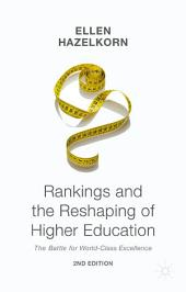 Rankings and the Reshaping of Higher Education: The Battle for World-Class Excellence, Edition 2