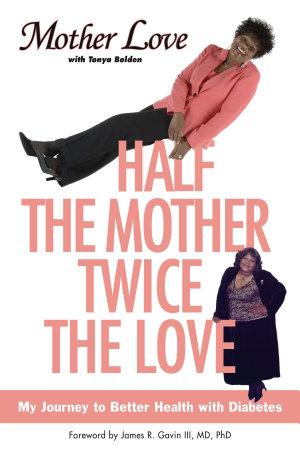 Half the Mother  Twice the Love PDF