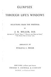 Glimpses Through Life's Windows: Selections from the Writings of J. R. Miller, Part 4