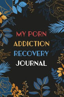 MY Porn Addiction Recovery Journal PDF
