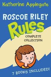Roscoe Riley Rules Complete Collection: Never Glue Your Friends to Chairs, Never Swipe a Bully's Bear, Don't Swap Your Sweater for a Dog, Never Swim in Applesauce, Don't Tap-Dance on Your Teacher, Never Walk in Shoes That Talk, Never Race a Runaway Pumpkin