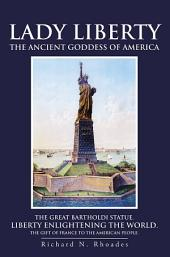 Lady Liberty: The Ancient Goddess of America