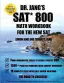 Dr  Jang SAT  800 Math Workbook for the New SAT PDF