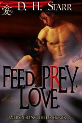Feed. Prey. Love.: Whispering Hills
