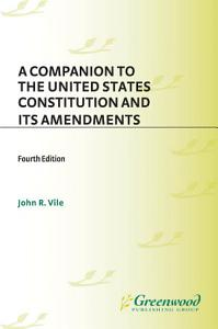 A Companion to the United States Constitution and Its Amendments Book