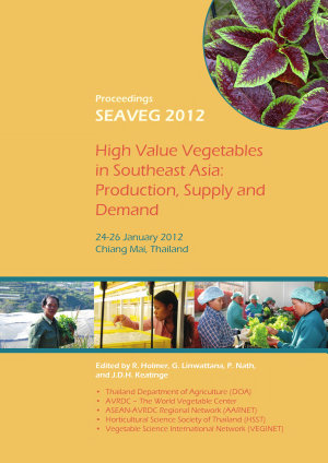 SEAVEG 2012  High Value Vegetables in Southeast Asia  Production  Supply and Demand