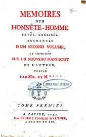 Memoires D'Un Honnête-Homme: Revûs, Corrigés, Augmentées D'Un Second Volume, Et Imprimés Sur Un Nouveau Manuscrit De L'Auteur Publié. Tome premier, Volume1