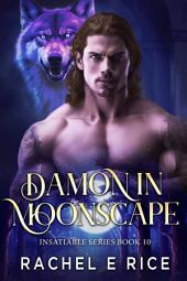 Damon: Moonscape (A New Adult Urban Fantasy Lycan Billionaire Werewolf Romance) Book 10: new adult werewolf urban fantasy shifter billionaire erotic romance