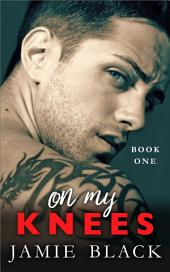 On My Knees - Part 1: Hot Motorcycle Club Romance
