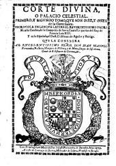 Corte diuina, o Palacio celestial: primero, y segundo tomo, que son diez y onze de la Corte Santa, Volumen 1