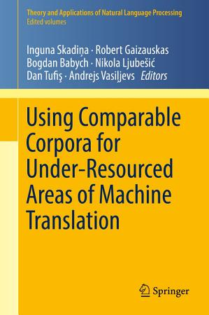 Using Comparable Corpora for Under Resourced Areas of Machine Translation PDF