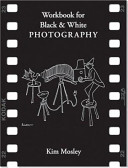 Workbook For Black And White Photography