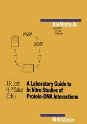 A Laboratory Guide to In Vitro Studies of Protein-DNA Interactions