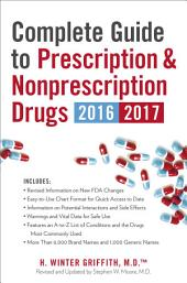 Complete Guide to Prescription & Nonprescription Drugs 2016-2017