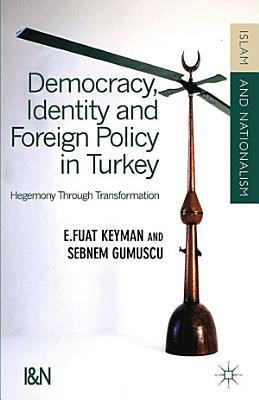 Democracy  Identity and Foreign Policy in Turkey PDF